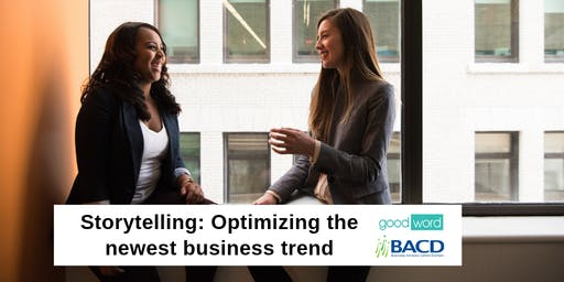 Storytelling: optimizing the newest (oldest) business trend