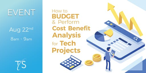 How to Budget and Perform Cost Benefit Analysis for Tech Projects