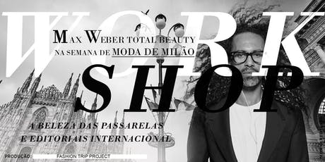 WORKSHOP MAX WEBER TOTAL BEAUTY - MILÃO tickets