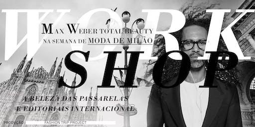 WORKSHOP MAX WEBER TOTAL BEAUTY - MILÃO