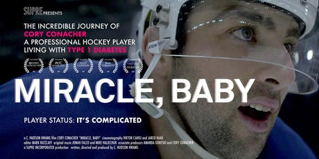 """T1D Screening """"Miracle, Baby"""" starring NHL forward Cory Conacher tickets"""