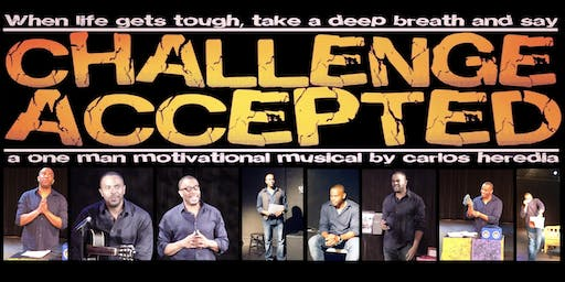 """Challenge Accepted"" A One Man Motivational Musical"