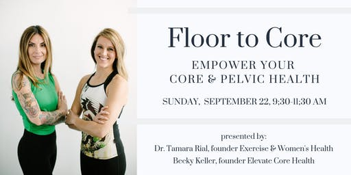 FLOOR TO CORE: EMPOWER YOUR CORE & PEVLIC HEALTH