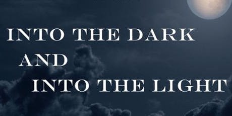 Into the Dark & Into the Light Tickets