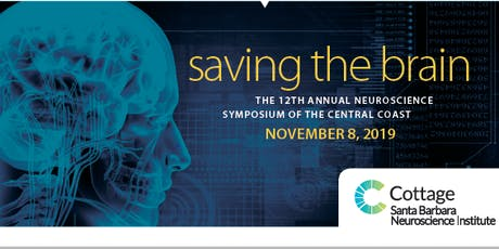Saving the Brain, 12th Annual Neuroscience Symposium of the Central Coast, November 8, 2019 tickets