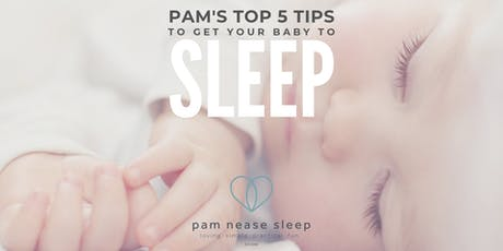 Pam's Top 5 Sleep Tips To Get Your Baby To Sleep tickets