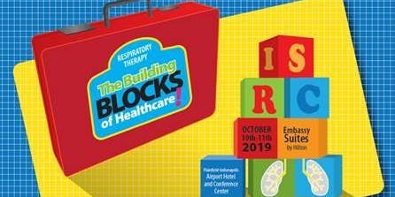 "ISRC--""Respiratory Therapy: The Building Blocks of Healthcare!"" -- 45th Annual Fall Seminar"