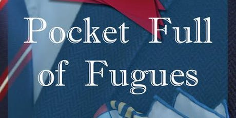 Pocket Full of Fugues tickets