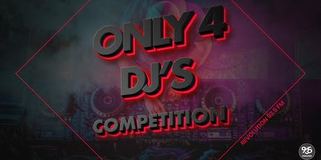 Revolution 93.5FM Only 4 DJ's Contest tickets