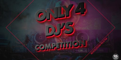 Revolution 93.5FM Only 4 DJ's Contest