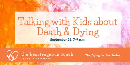 Talking with Kids about Death and Dying