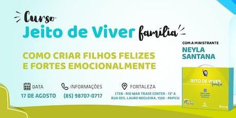 JEITO DE VIVER FAMILIA - Como criar filhos felizes e fortes emocionalmente [FORTALEZA/CE] ingressos