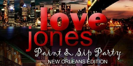 Love Jones Paint N Sip New Orleans Edition tickets