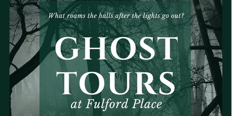 Fulford Place Haunted House Tours tickets