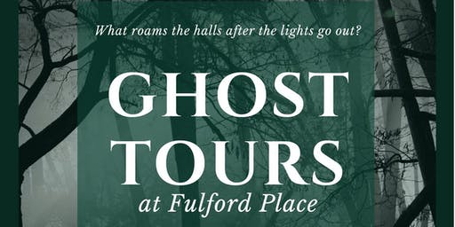Fulford Place After Dark -  House Tours