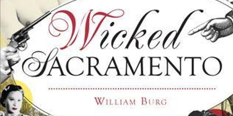 "Author Book Signing: ""Wicked Sacramento"" by William Burg  tickets"