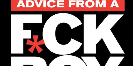Advice From A F*ck Boy Live Podcast Oakland tickets