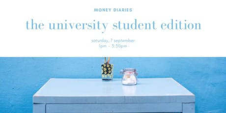 Money Diaries: The University Student Edition tickets