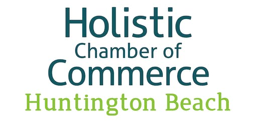 Huntington Beach Holistic Chamber of Commerce - Monthly Chapter Meeting