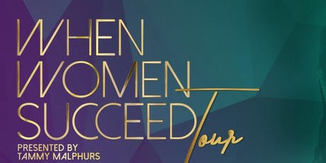 When Women Succeed TOUR... tickets