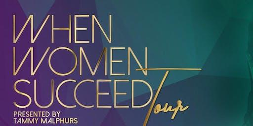 When Women Succeed TOUR...