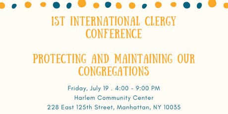 1st International Clergy Conference, Protecting & Maintaining Congregations tickets