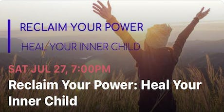 Reclaim Your Power ~ Healing Your Inner Child tickets