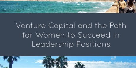 VENTURE CAPITAL, THE PATH FOR WOMEN TO SUCCEED IN LEADERSHIP POSITIONS tickets