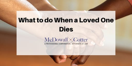 What to do When a Loved One Dies - McDowall Cotter San Mateo 11/20/19 12 PM