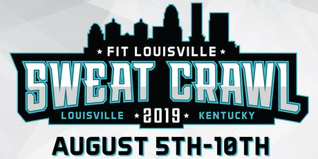 FIT Louisville Sweat Crawl! 6 Days - 6 Different Gyms tickets