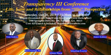 "Transparency III Conference - Life, Love and Relationships from ""His"" Perspective tickets"