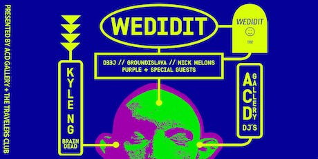 WEDIDIT x BRAIN DEAD [Presented by ACD Gallery + The Travelers Club] tickets