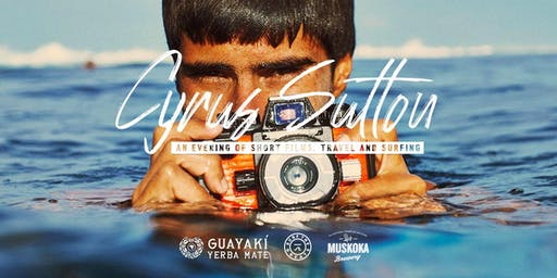 Cyrus Sutton: An Evening of Short Films, Travel, and Surfing