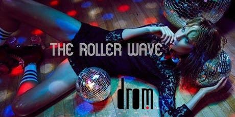 THE ROLLER WAVE: DROM NYC tickets
