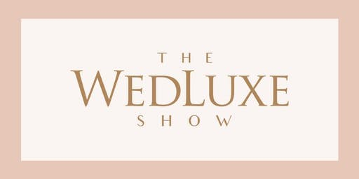 2020 WedLuxe Wedding Show