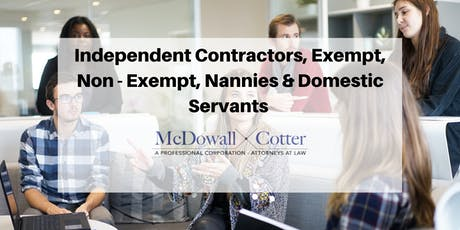 Independent Contractors, Exempt, Non-Exempt, Nannies & Domestic Servants - McDowall Cotter San Mateo 12/11/19 12pm tickets