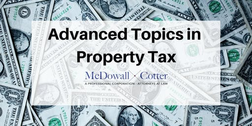 Advanced Topics in CA Property Tax - Using Legal Entities to Get Real Property to the Kids with Lower CA Property Taxes  - McDowall Cotter San Mateo 12/18/19 12pm