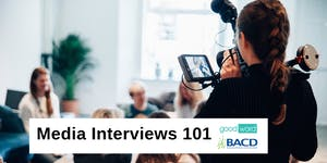 Media Interviews 101: Making your message shine in the...
