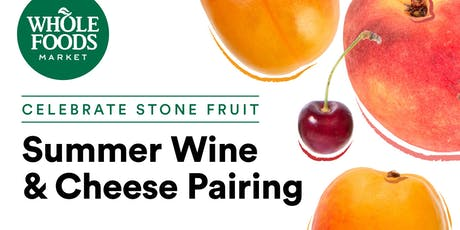 Celebrate Stone Fruit: Summer Wine and Cheese Pairing tickets