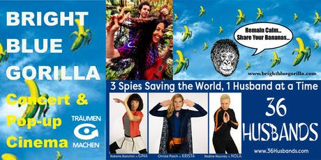 TRÄUMEN & MACHEN Concert & Pop-Up Cinema: BRIGHT BLUE GORILLA Tickets