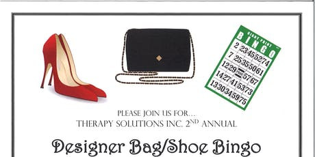 2nd Annual Therapy Solutions, Inc. Designer Bag & Shoe Bingo tickets