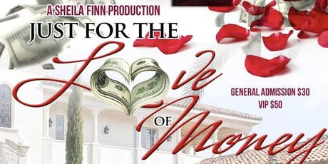 JUST FOR THE LOVE OF MONEY tickets