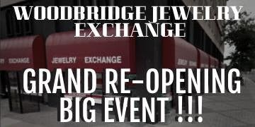 Woodbridge Jewelry Exchange Grand Re-opening