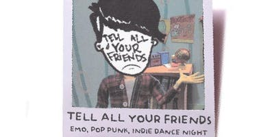 Tell All Your Friends : An Emo Nite