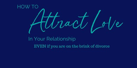 How to Attract the Love In Your Relationship tickets