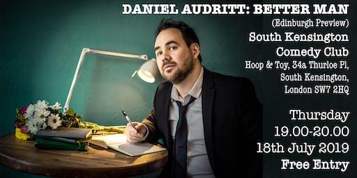 Daniel Audritt: Better Man (Edinburgh Preview)