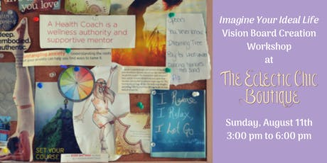Imagine Your Ideal Life-   Vision Board Creation Workshop tickets