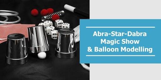 Abra-Star-Dabra Magic Show & Balloon Modelling