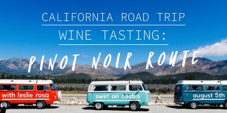 California Pinot Noir Road Trip with Leslie Rosa! tickets