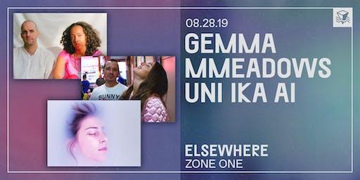 Gemma + mmeadows + Uni Ika Ai @ Elsewhere (Zone One)